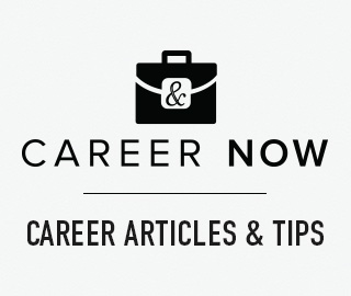 Career Now. Click for Career Articles & Tips.